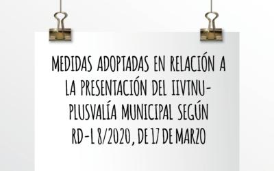 Nota de Aviso 9/2020. Medidas adoptadas en relación a la presentación del IIVTNU – Plusvalía Municipal según RD-L 8/2020, de 17 de marzo