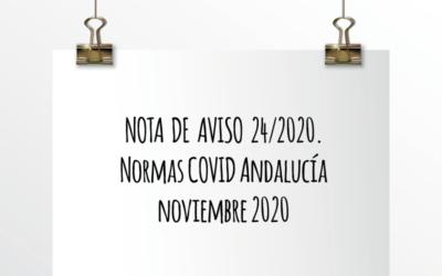 Nota de Aviso 24/2020. Normas Covid Andalucía noviembre 2020.