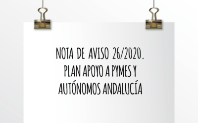 Nota de Aviso 26/2020. Plan apoyo a PYMES y Autónomos en Andalucía