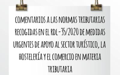 Nota de Aviso 02/2021. Comentarios a las normas tributarias recogidas en el Real Decreto Ley 35/2020 de medidas urgentes de apoyo al sector turístico, la hostelería y el comercio y en materia tributaria.