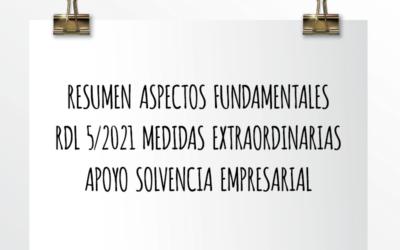 Nota de Aviso 06/2021. Resumen aspectos fundamentales RDL 5/2021 medidas extraordinarias apoyo solvencia empresarial (BOE 13 marzo 2021)