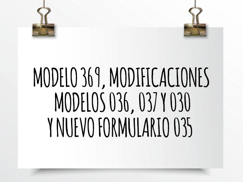 Nota de Aviso 13/2021. Modelo 369, modificaciones Modelos 036, 037 y 030 y nuevo formulario 035.