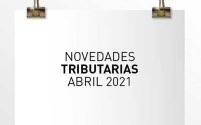 Nota de Aviso 09/2021. Novedades tributarias abril 2021