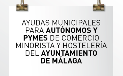 Nota de Aviso 05/2021. Ayudas municipales para autónomos y pymes de comercio minorista y hostelería del Ayuntamiento de Málaga.