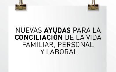 Nota de Aviso 16/2021. Nuevas ayudas para la conciliación de la vida familiar, personal y laboral.