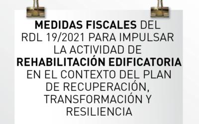 Nota de Aviso 18/2021. Breves comentarios a las medidas fiscales del RD-L 19/2021 de medidas urgentes para impulsar la actividad de rehabilitación edificatoria en el contexto del Plan de Recuperación, Transformación y Resiliencia.